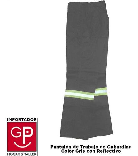 Pantalon De Trabajo Gabardina Con Reflecivo Color Gris G P Gp Hogar Y Taller